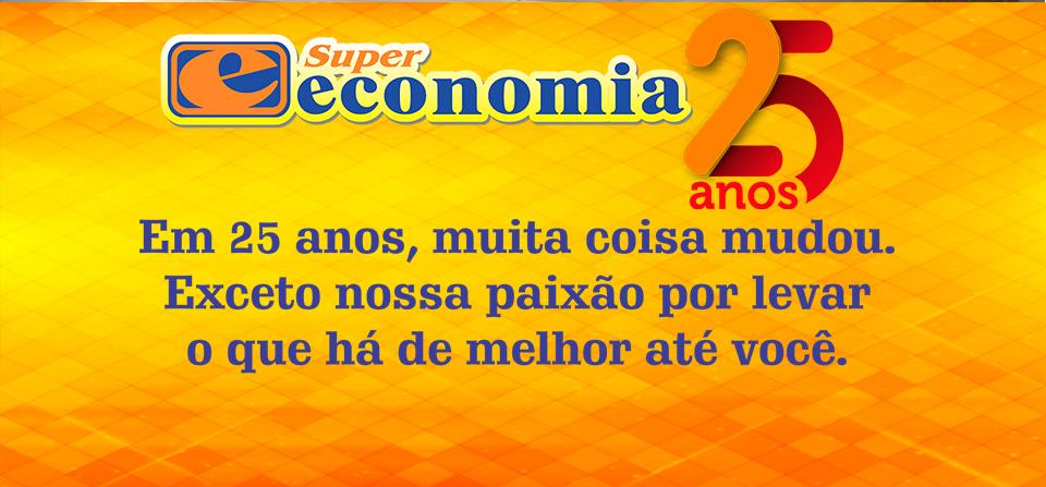 Em 2017 – 25 Anos de Super Economia